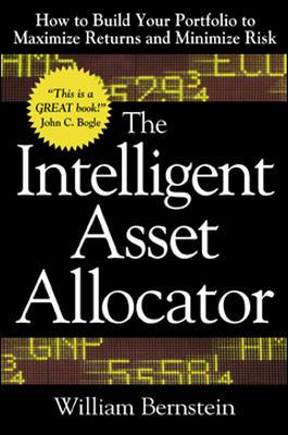 The Intelligent Asset Allocator By Bernstein, William J.