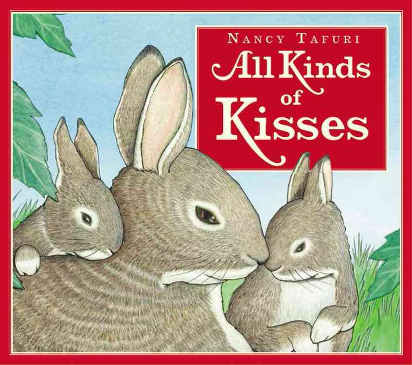 All Kinds of Kisses By Tafuri, Nancy (CON)