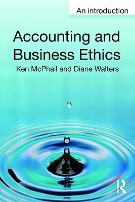 Accounting and Business Ethics By Mcphail, Ken/ Walters, Diane