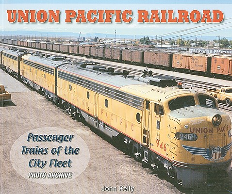 Union Pacific Railroad By Kelly, John